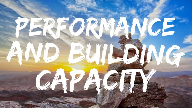 Performance and Building Capacity